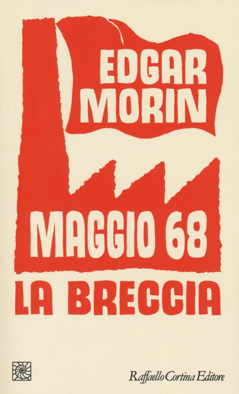 Edgar Morin - Maggio 68 - La breccia